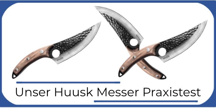 Huusk Messer Test Praxistest