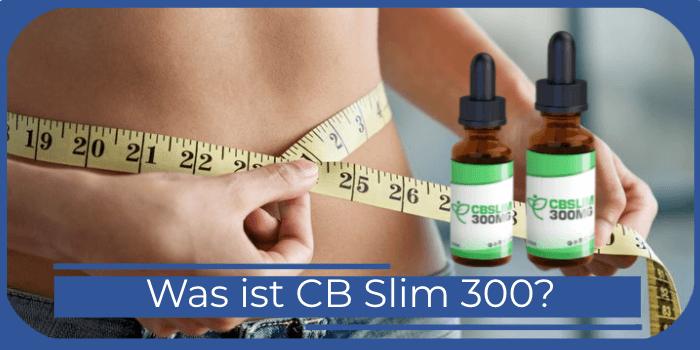Was ist CB Slim 300