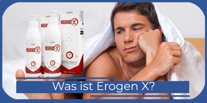 Was ist Erogen X